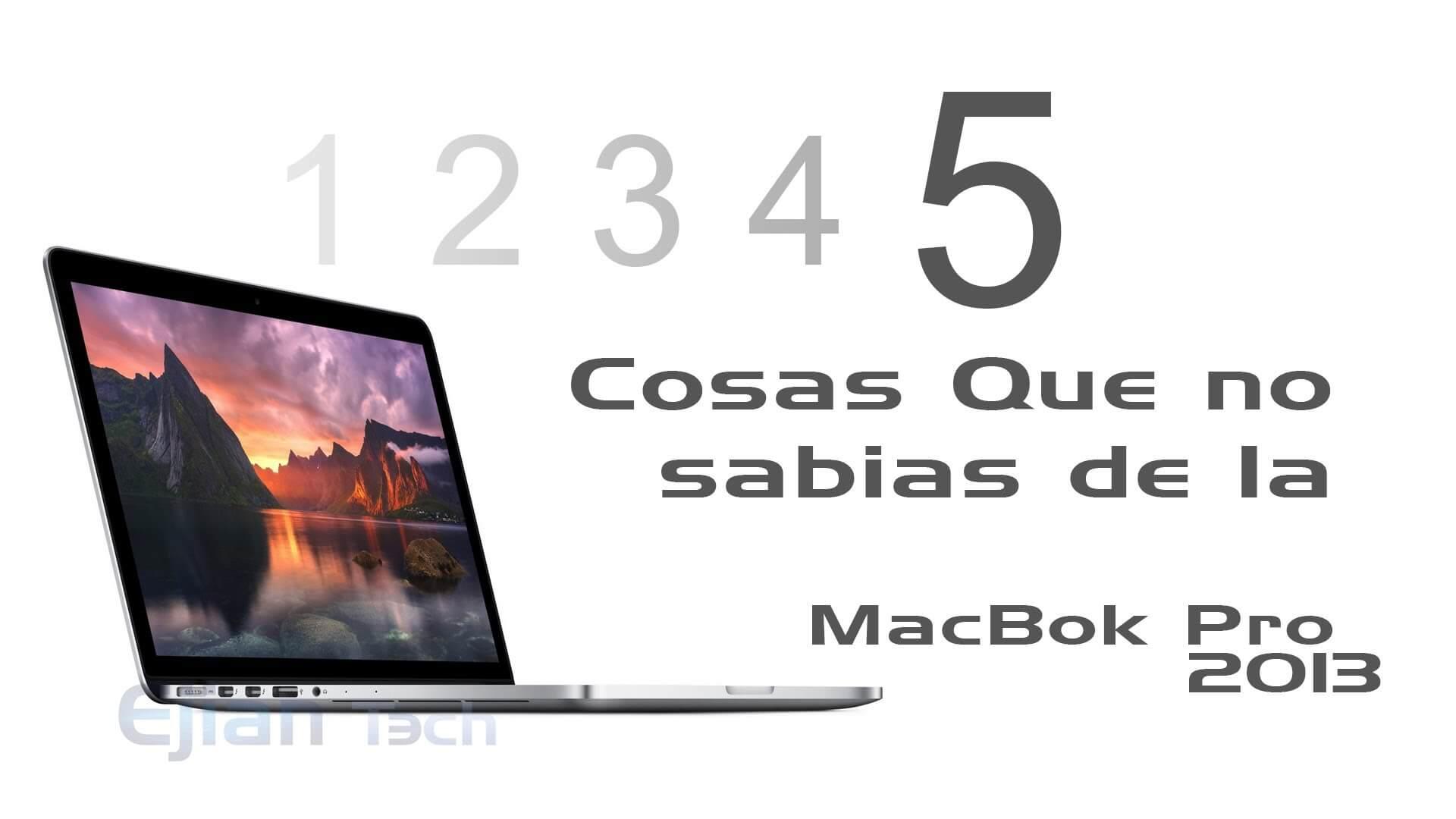 5 Cosas que no sabias de la MacBook Pro