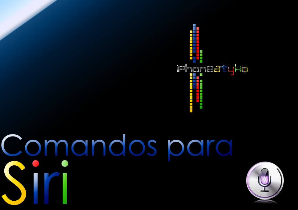 70 Comandos para Siri en español.
