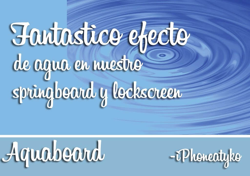 Aquaboard – Maravilloso efecto de agua en homescreen y lockscreen