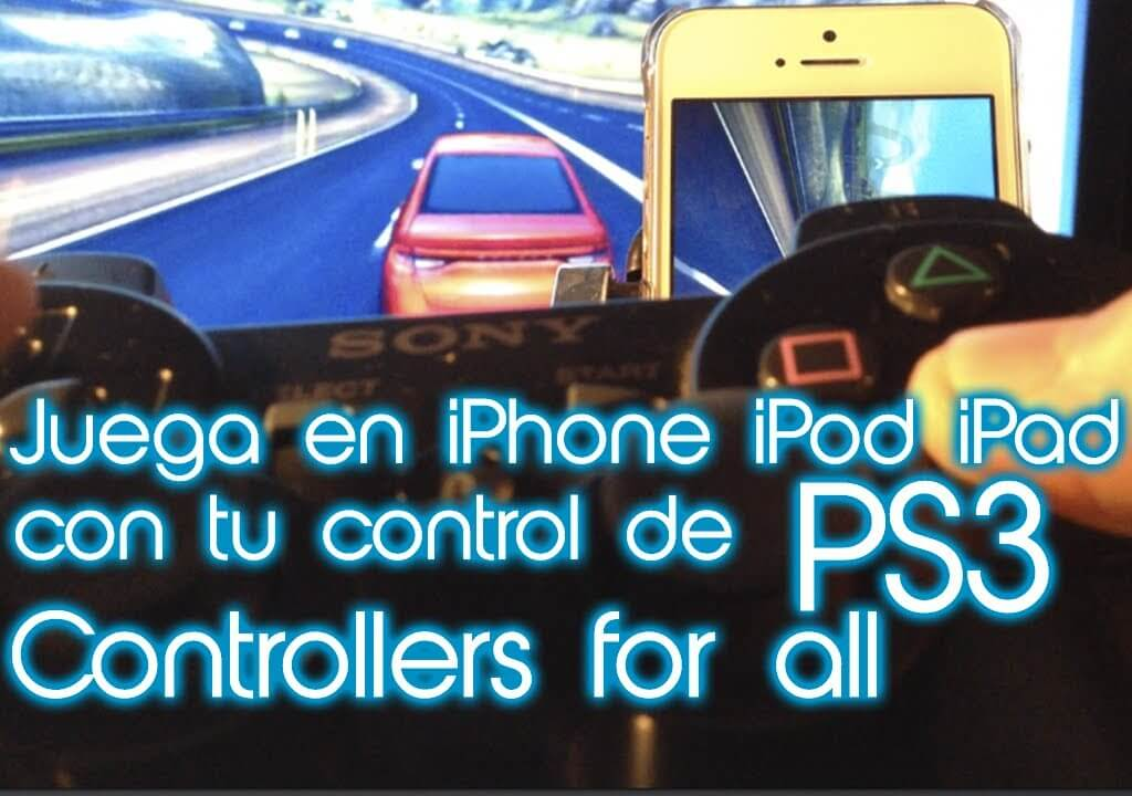 Controllers for all – Juega en tu iPhone/iPodTouch/iPad con tu control de PS3