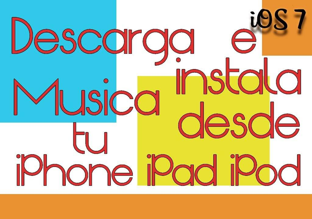 Descarga e instala música desde tu iPhone/iPod/iPad
