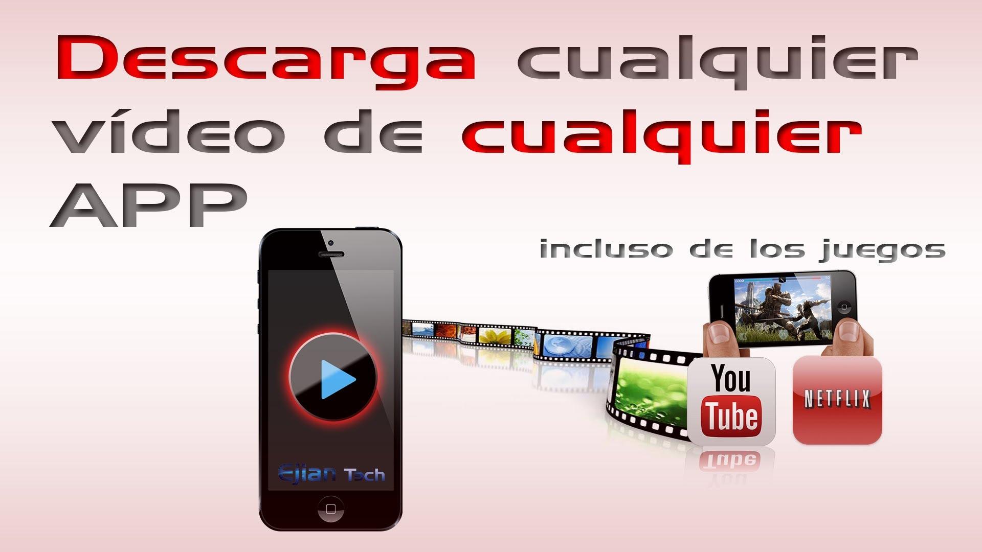 Descarga los vídeos de cualquier app como netflix o youtube.