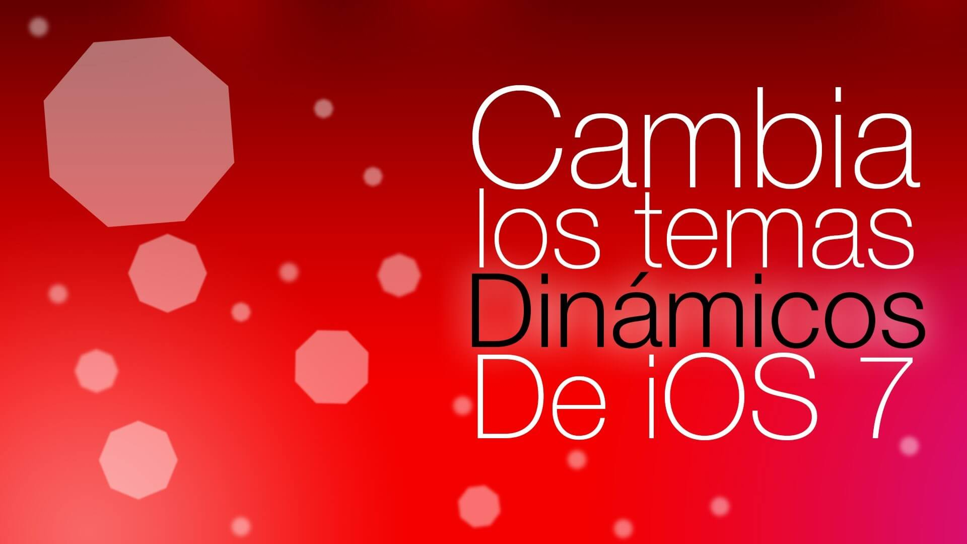 iDynamic modifica los temas dinámicos de iOS 7