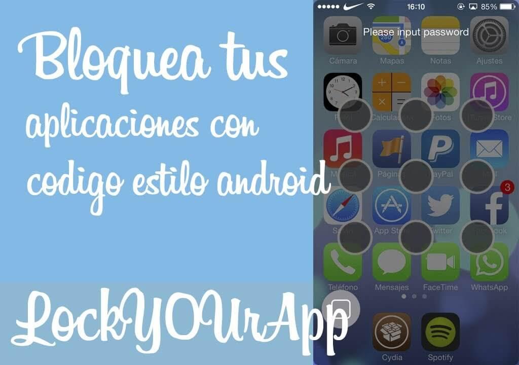 LockY0urApp – Protege con código tus aplicaciones estilo android