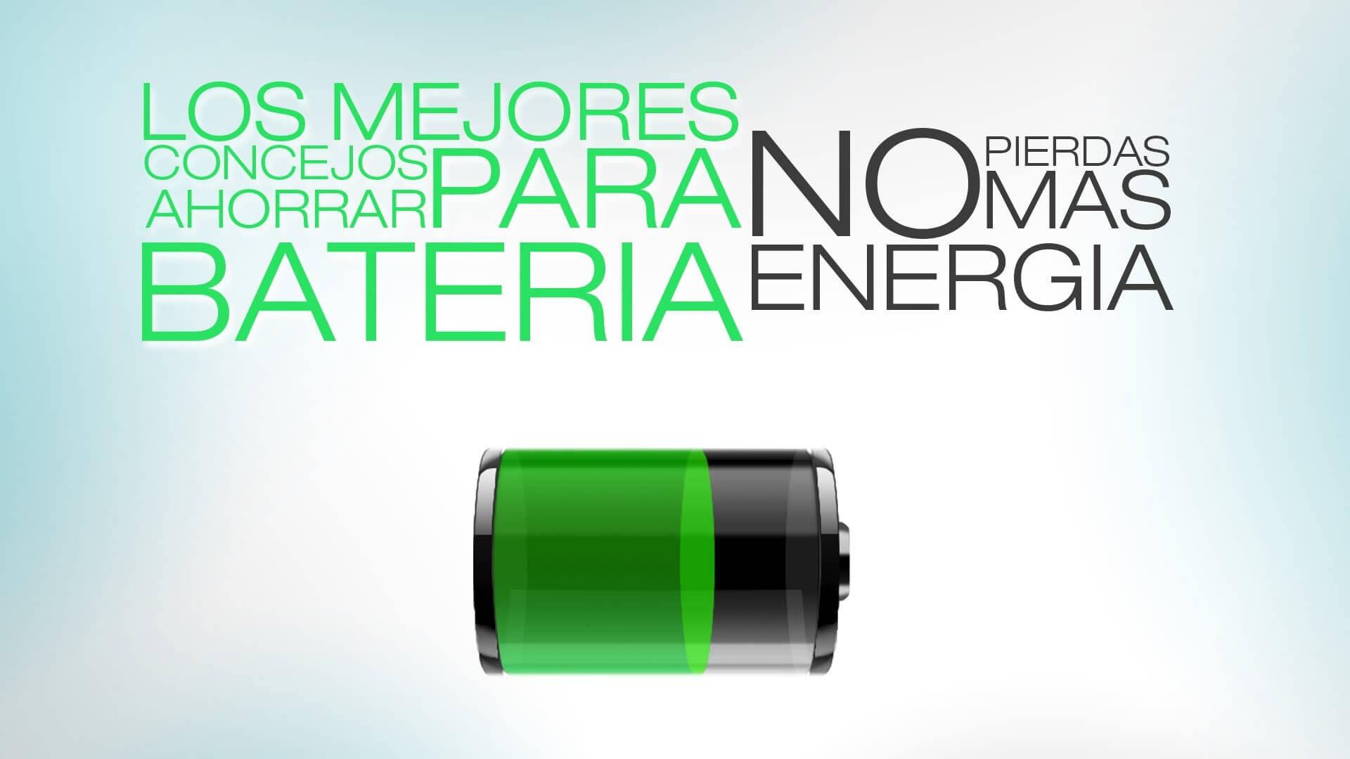 Los Mejores concejos para ahorrar bateria