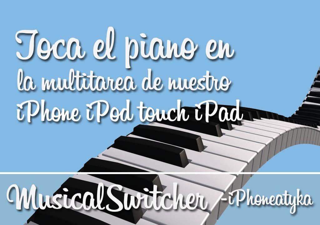 MusicalSwitcher – Un piano en nuestra multitarea