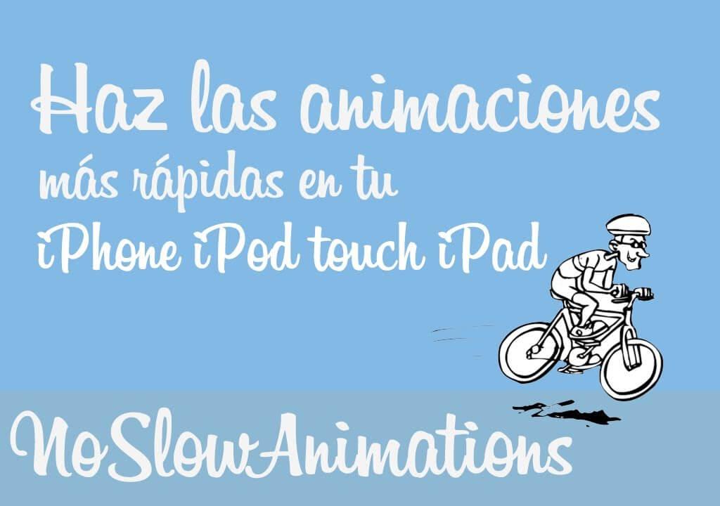 NoSlowAnimations – Animaciones de iOS 7 más rápidas que Flash