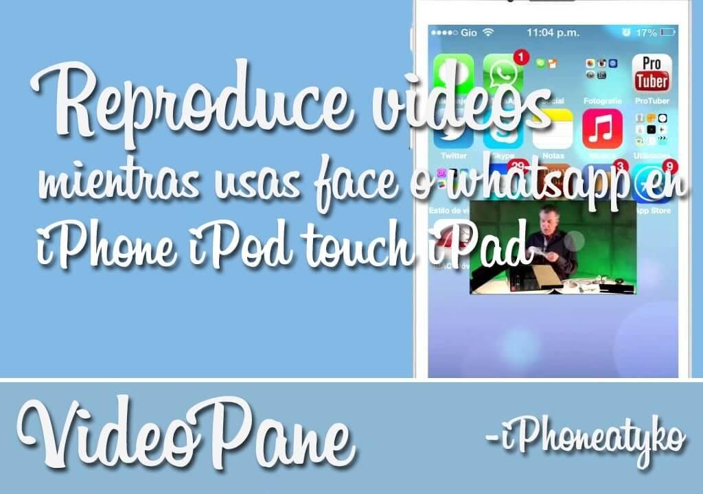 VideoPane – Reproduce videos mientras chateas o haces otras cosas