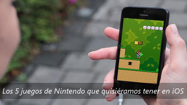 Los 5 juegos de Nintendo que quisiéramos tener en iOS