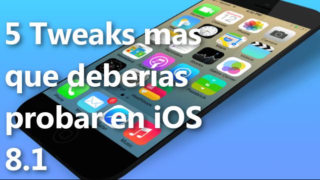 5 Tweaks más que deberías probar en iOS 8.1