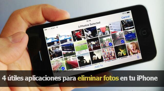 4 útiles aplicaciones para eliminar fotos en tu iPhone