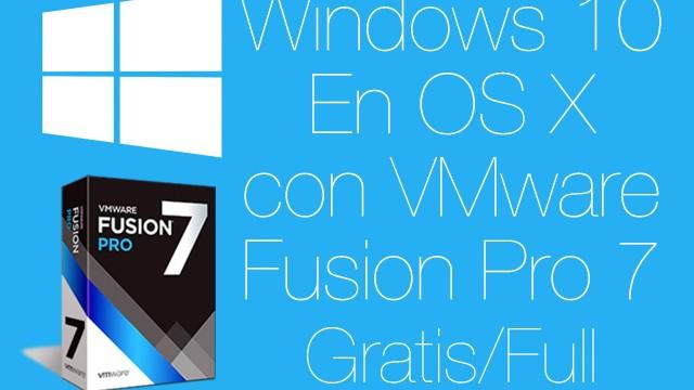 VMware Fusion Pro 7 Gratis & Full   Instala Windows 10 en Mac