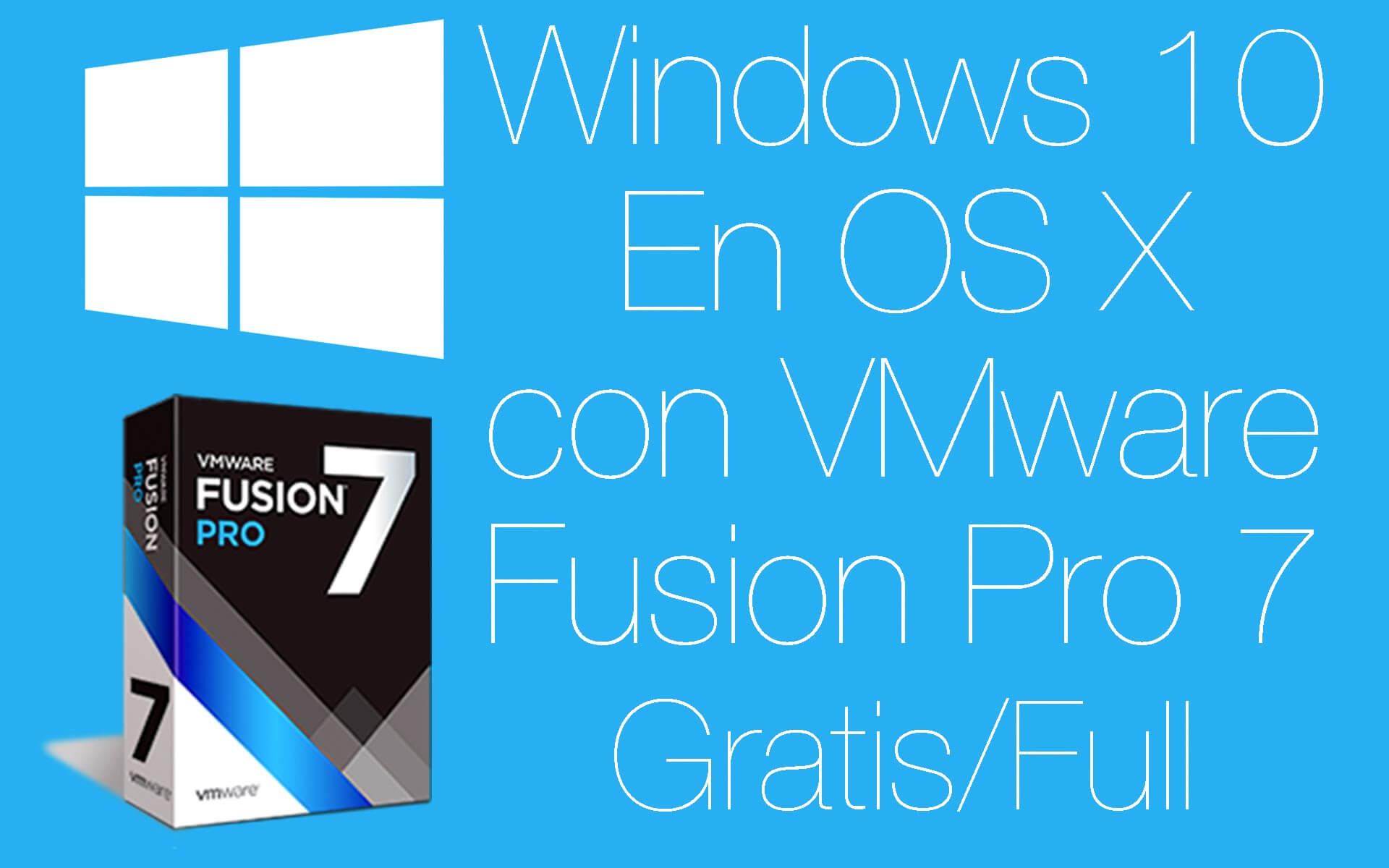 VMware Fusion Pro 7 Gratis & Full | Instala Windows 10 en Mac