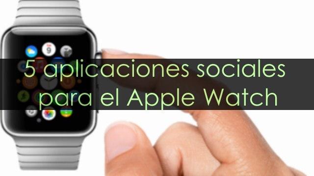5 mejores aplicaciones sociales para el Apple Watch