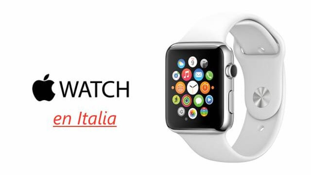 El Apple Watch llegara a Italia