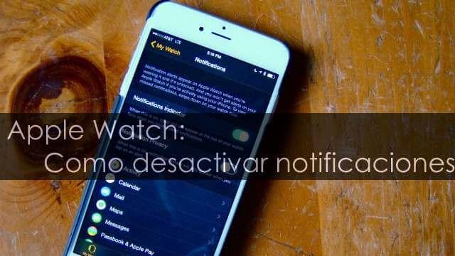 Apple Watch: Como desactivar notificaciones