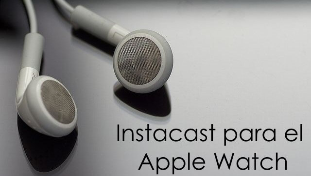 Instacast para apple watch gratis