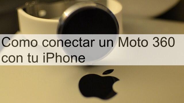 moto 360 con iphone