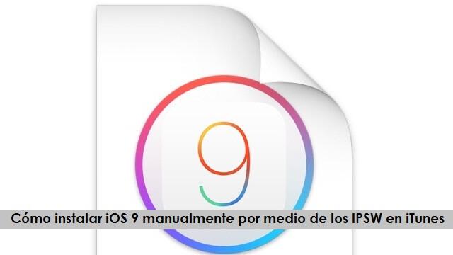 Cómo instalar iOS 9 manualmente por medio de los IPSW en iTunes