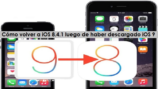 downgrade-ios-9-to-ios-8-4-1