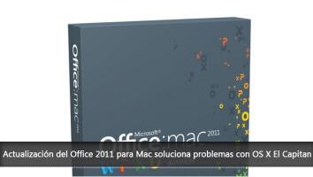 Actualización del Office 2011 para Mac soluciona problemas con OS X El Capitan