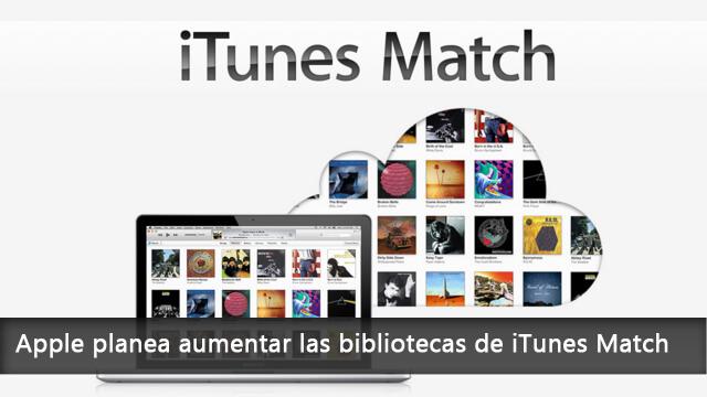 Apple planea aumentar las bibliotecas de iTunes Match