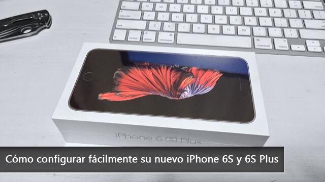 Cómo configurar fácilmente su nuevo iPhone 6S y 6S Plus