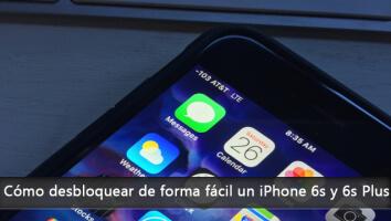 Cómo desbloquear de forma fácil un iPhone 6s y 6s Plus