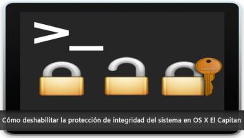 Cómo deshabilitar la protección de integridad del sistema en OS X El Capitan