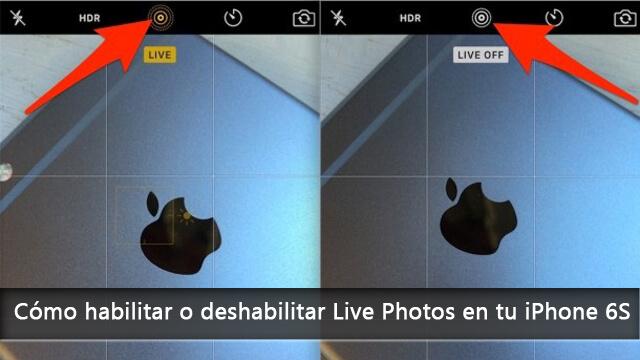 Cómo habilitar o deshabilitar Live Photos en tu iPhone 6S