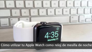 Cómo utilizar tu Apple Watch como reloj de mesilla de noche
