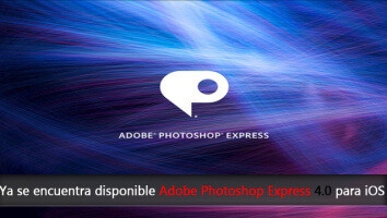 Disponible Adobe Photoshop Express 4.0 para iOS