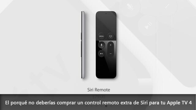 El porqué no deberías comprar un control remoto extra de Siri para tu Apple TV 4