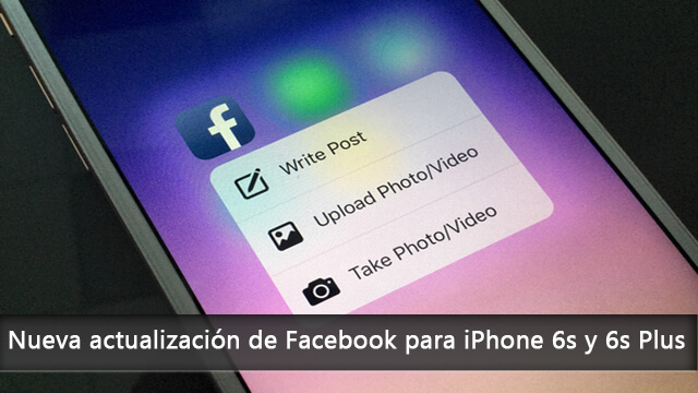 Nueva actualización de Facebook para iPhone 6s y 6s Plus