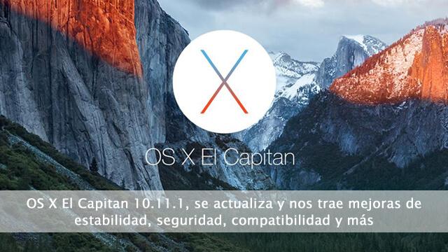 OS X El Capitan 10.11.1, se actualiza y nos trae mejoras de estabilidad, seguridad, compatibilidad y más