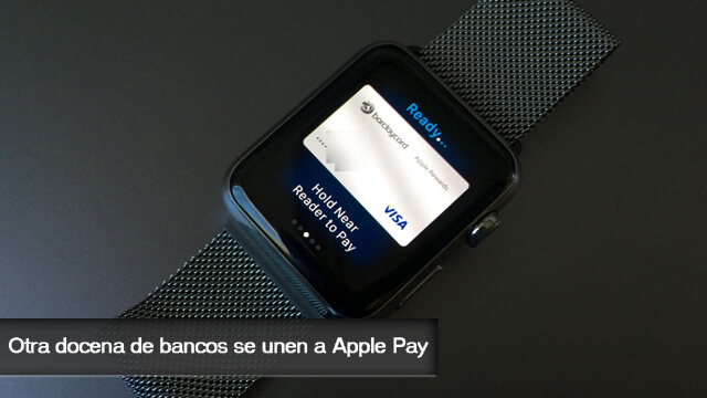 Otra docena de bancos se unen a Apple Pay