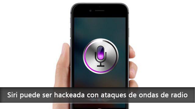 Siri puede ser hackeada con ataques de ondas de radio