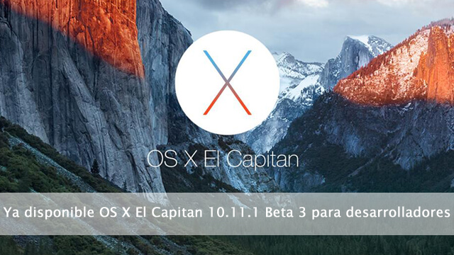 Ya disponible OS X El Capitan 10.11.1 beta 3 para desarrolladores