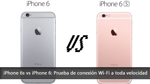 iPhone 6s vs iPhone 6: Prueba de conexión Wi-Fi a toda ...