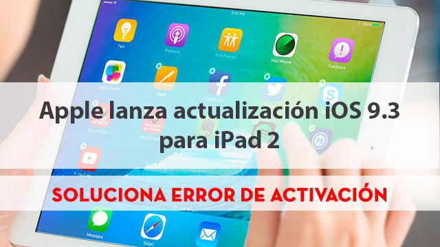ios-9.3_ipad2-solucion-activacion