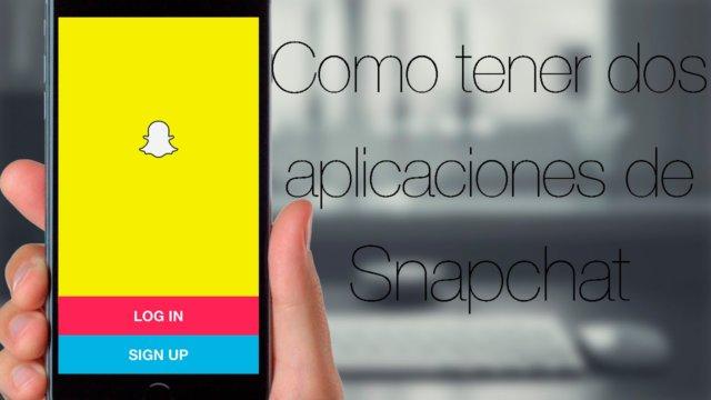 Como tener dos aplicaciones de Snapchat