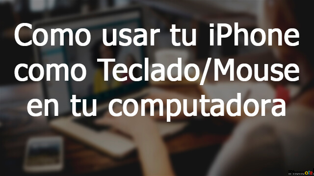 portada post usar iphone como teclado en tu computadora