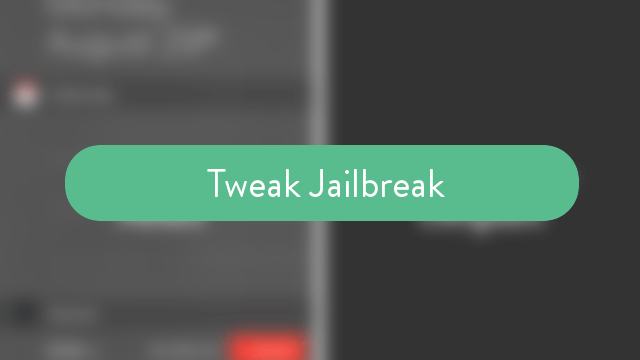 Tweak Jailbreak