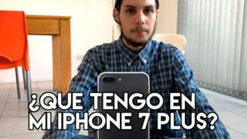 Que tengo en mi iPhone 7 Plus - Portada