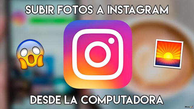 Portada - articulo Instagram™ - Subir fotos desde pc