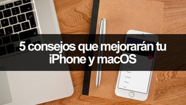 Consejos para iPhone y macOS