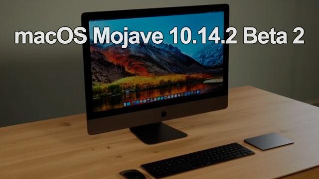 macOS Mojave 10.14.2 Beta 2