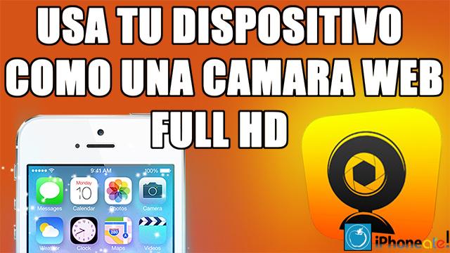 Usa tu dispositivo como una camara web Full HD