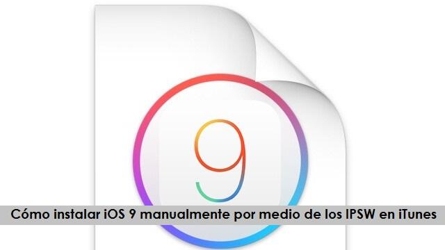 Cómo instalar iOS 9 manualmente por medio de IPSW en iTunes